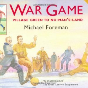War-Game-Village-Green-to-No-Mans-Land-the-story-of-the-First-World-War-Christmas-Day-truce-of-1914-0